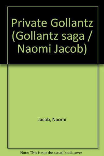 9780091149109: Private Gollantz (Gollantz saga / Naomi Jacob)