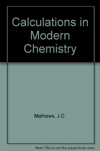 9780091149512: Calculations in Modern Chemistry