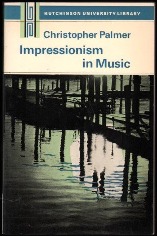 9780091151416: Impressionism in Music (University Library)