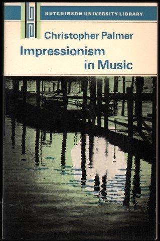 9780091151416: Impressionism in Music