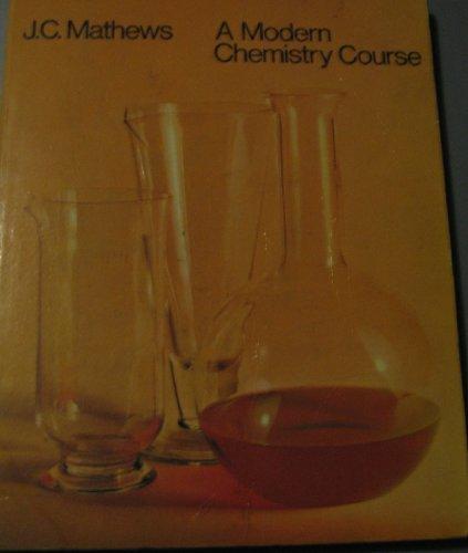 9780091157319: A Modern Chemistry Course