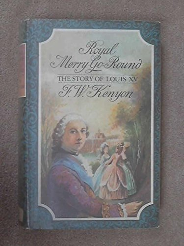 9780091158200: Royal Merry-go-round: The Story of Louis XV