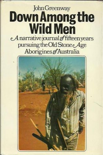 9780091162405: Down among the wild men: The narrative journal of fifteen years pursuing the old stone age Aborigines of Australia's Western Desert