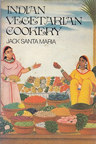 Indian Vegetarian Cookery: Santa Maria,Jack