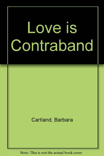 9780091165000: Love is Contraband