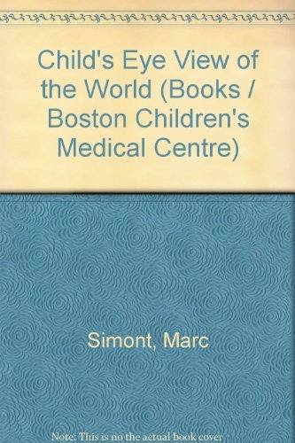 9780091168407: Child's Eye View of the World (Books / Boston Children's Medical Centre)