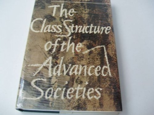 9780091168803: Class Structure of the Advanced Societies (University Library)