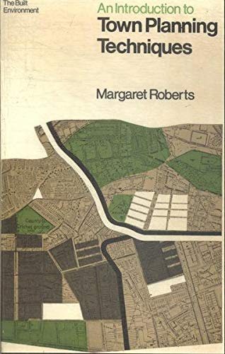 An Introduction to Town Planning Techniques: Margaret Roberts