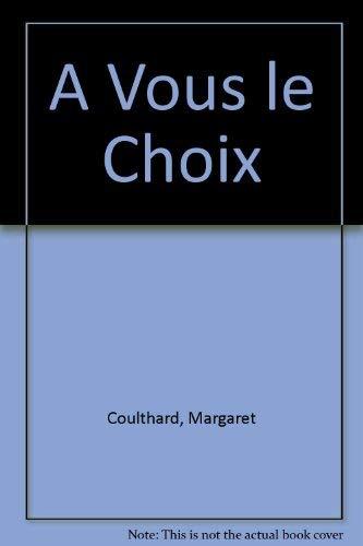 9780091169817: A Vous le Choix