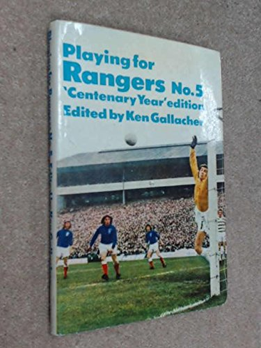 9780091171605: Playing for Rangers No.5