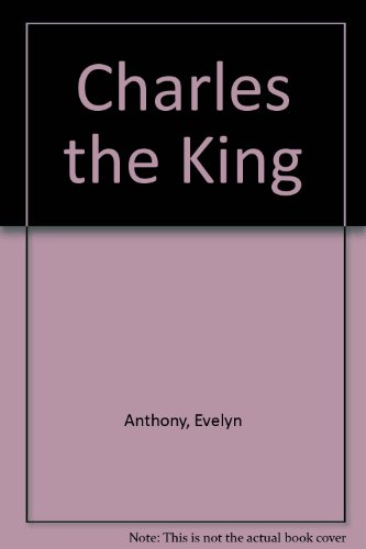 9780091172305: Charles the King