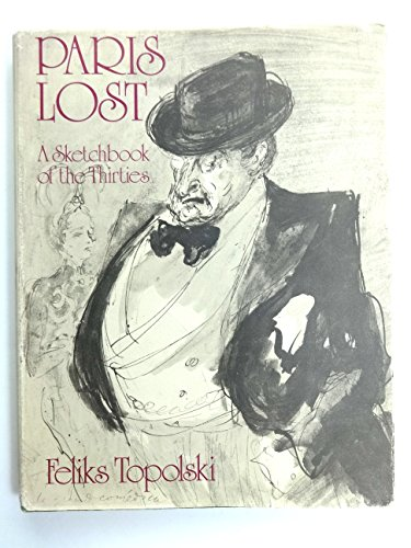 9780091176204: Paris Lost: Sketch Book of the Thirties from Feliks Topolski