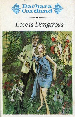 9780091181208: Love is Dangerous