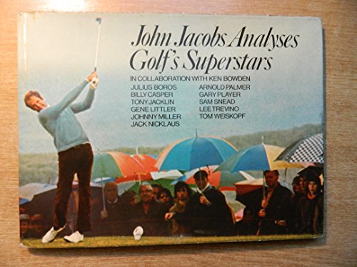 9780091182700: John Jacobs analyses golf's superstars