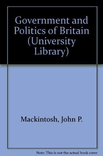 9780091184803: The government and politics of Britain