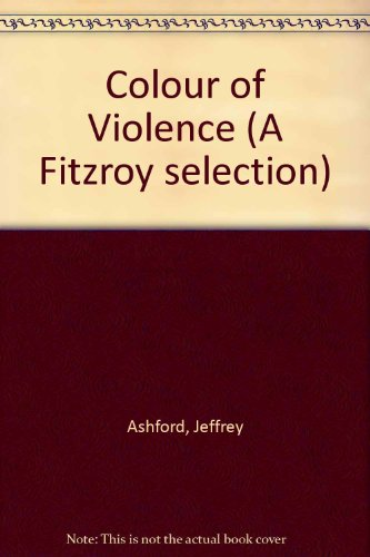 9780091185909: The colour of violence (A Fitzroy selection)