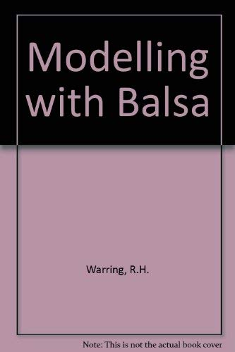 Modelling with Balsa: Warring, Ron