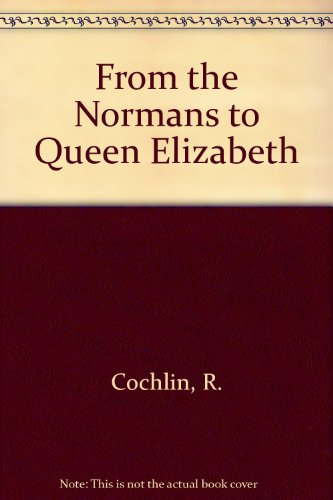 9780091190415: From the Normans to Queen Elizabeth