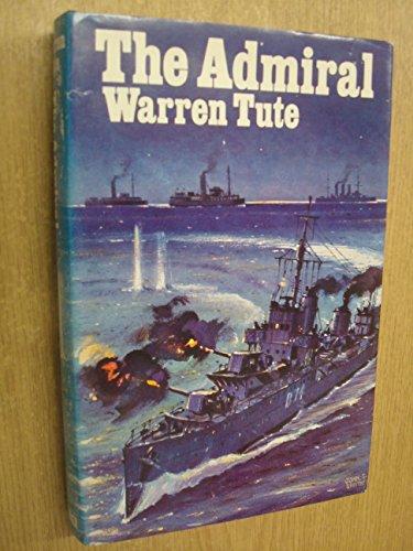 9780091191306: Admiral, The by Tute, Warren