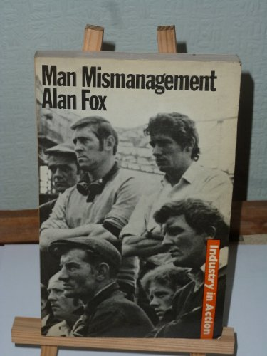 9780091195915: Man Mismanagement (Industry in action)