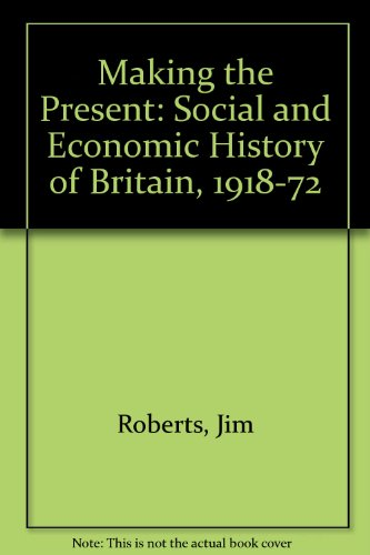 9780091199517: Making the Present: Social and Economic History of Britain, 1918-72