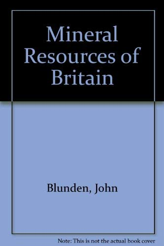 9780091199906: The mineral resources of Britain: A study in exploitation and planning