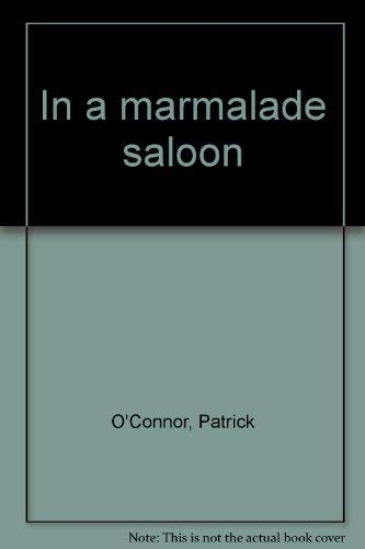 9780091200008: In a Marmalade Saloon