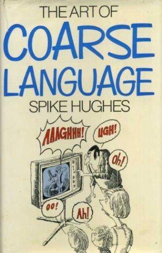 9780091200404: The Art of Coarse Language