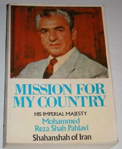 9780091203818: Mission for My Country His Imperial Majesty Mohammed Reza Shah Pahlavi Shahanshah of Iran