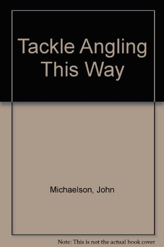 9780091204501: Tackle Angling This Way