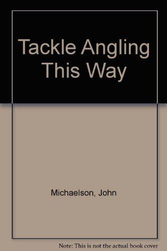 9780091204501: Tackle Angling This Way