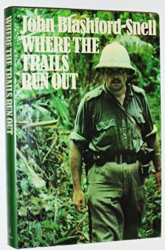 Where the Trails Run Out ****** Author Signature: John Blashford-Snell