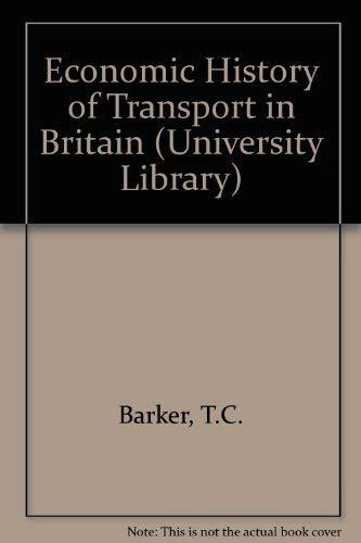 Economic History of Transport in Britain: Barker, T. C.