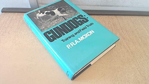 9780091216702: Gundogs: Training and field trials