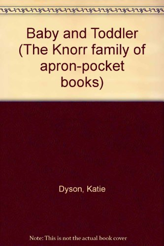 9780091218911: Baby and Toddler (The Knorr family of apron-pocket books)