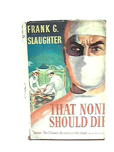 9780091220709: That None Should Die