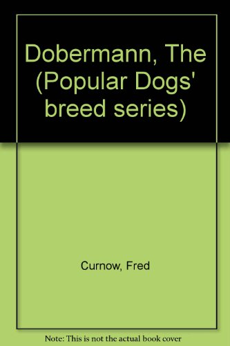 9780091221003: Dobermann, The (Popular Dogs' breed series)