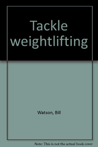 9780091222505: Tackle weightlifting
