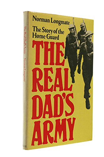 9780091224905: The Real Dad's Army - The Story Of The Home Guard