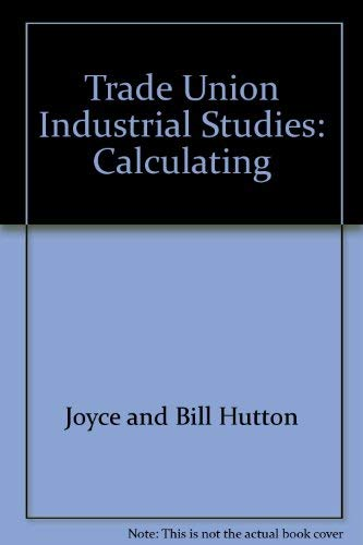 9780091228804: Trade Union Industrial Studies: Calculating