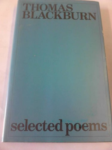 Selected poems [of] Thomas Blackburn (0091229405) by Thomas Blackburn