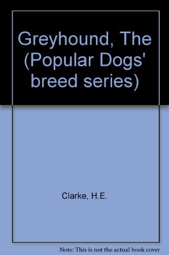 9780091234102: The greyhound (Popular Dogs' breed series)