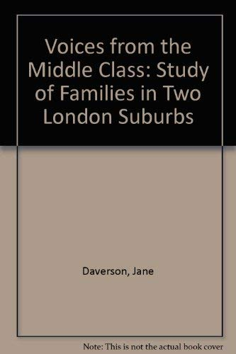 9780091235000: Voices from the middle class: A study of families in two London suburbs