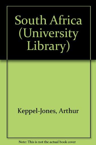 South Africa: A short history (Hutchinson university library): Keppel-Jones, Arthur