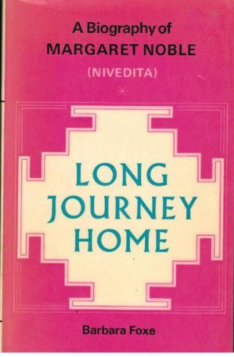 9780091240417: Long Journey Home: a biography of Margaret Noble (Nivedita)