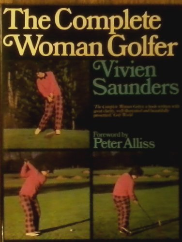 9780091240905: The Complete Woman Golfer