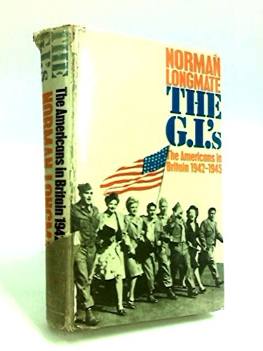 9780091241209: The G.I.'s: The Americans in Britain 1942-1945
