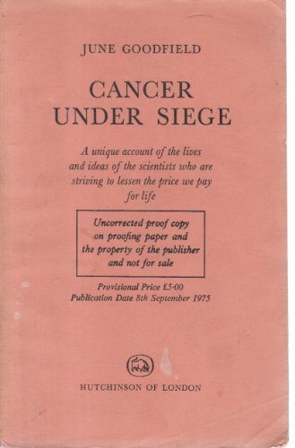 9780091245702: Cancer under siege: A unique account of the lives and ideas of the scientists who are striving to lessen the price we pay for life