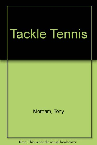 9780091247607: Tackle Tennis
