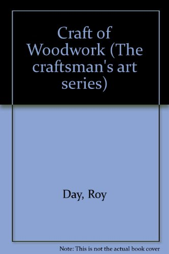 9780091248000: Craft of Woodwork (The craftsman's art series)